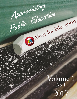 Allies For Education: Appreciating Public Education, Volume 1 Issue 1
